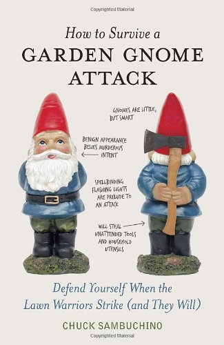 How-to-Survive-a-Garden-Gnome-Attack-Defend-Yourself-When-the-Lawn-Warriors-Strike-And-They-Will-0
